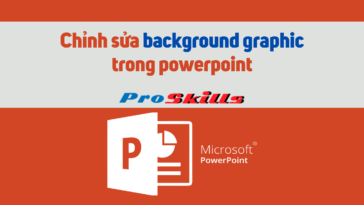 Chỉnh sửa background graphics trong powerpoint
